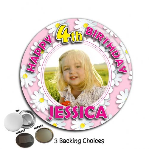 Large 75mm Personalised Girls Daisy Happy Birthday PHOTO Badge N57 (Pin / Magnet / Mirror Backing)